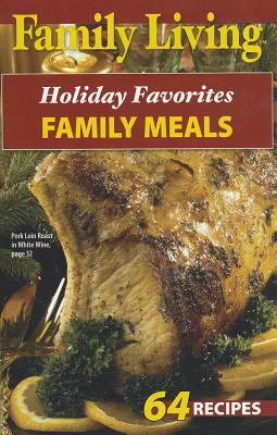 Family Living: Holiday Favorites Family Meals