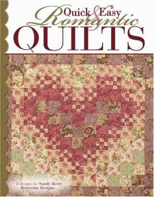 Quick & Easy Romantic Quilts 9781574866513