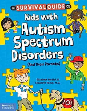 The Survival Guide for Kids with Autism Spectrum Disorders (and Their Parents) 9781575423852