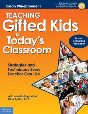 Teaching Gifted Kids in Today's Classroom: Strategies and Techniques Every Teacher Can Use (Revised & Updated Third Edition) 9781575423951