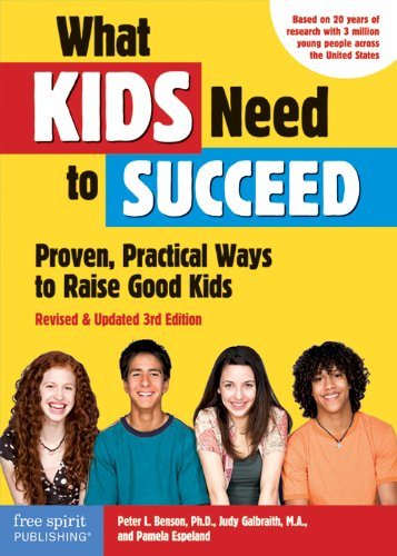 What Kids Need to Succeed: Proven, Practical Ways to Raise Good Kids 9781575423975