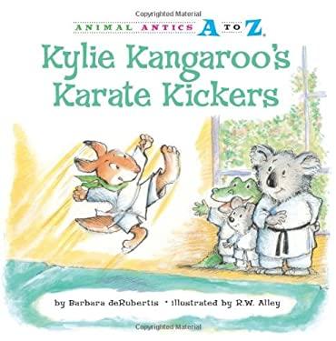 Kylie Kangaroo's Karate Kickers 9781575653327