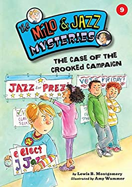 The Case of the Crooked Campaign (Book 9) (The Milo & Jazz Mysteries )
