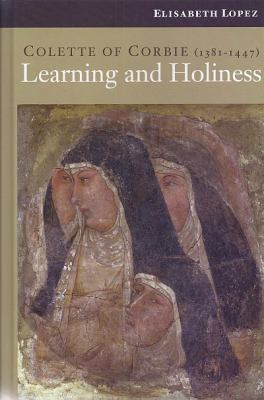 Colette of Corbie (1381-1447): Learning and Holiness
