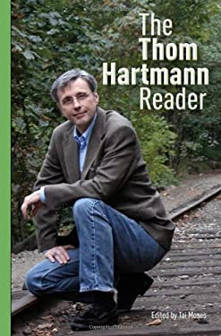 The Thom Hartmann Reader 9781576757611