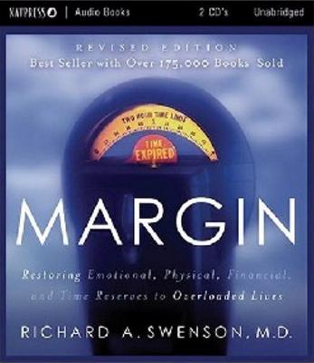 Margin - Audio Book - CD: Restoring Emotional, Physical, Financial, and Time Reserves to Overloaded Lives 9781576836422