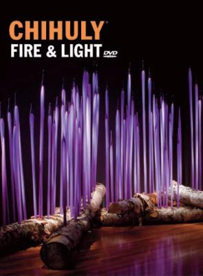 Chihuly Fire & Light [With DVD] 9781576841082