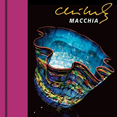 Chihuly Macchia [With DVD] 9781576841839