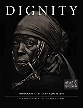 Dignity: In Honor of the Rights of Indigenous Peoples 9781576875629
