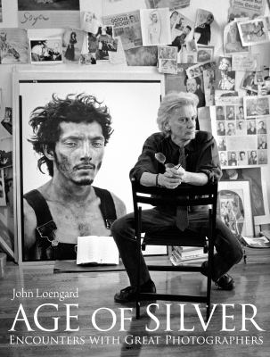 Age of Silver: Encounters with Great Photographers 9781576875872