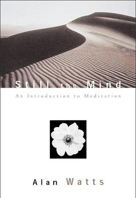 Still the Mind : An Introduction to Meditation