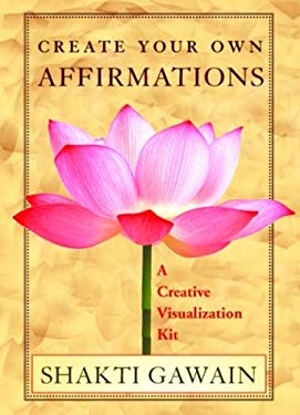 Create Your Own Affirmations: A Creative Visualization Kit [With BookWith Cards]