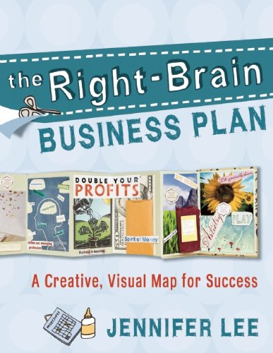 The Right-Brain Business Plan: A Creative, Visual Map for Success 9781577319443