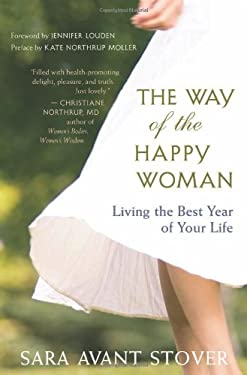 The Way of the Happy Woman: Living the Best Year of Your Life 9781577319825