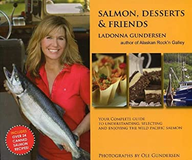 Salmon, Desserts & Friends 9781578335237