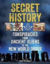 Secret History: Conspiracies from Ancient Aliens to the New World Order 22686917