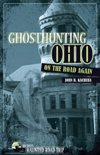 Ghosthunting Ohio on the Road Again 9781578604913