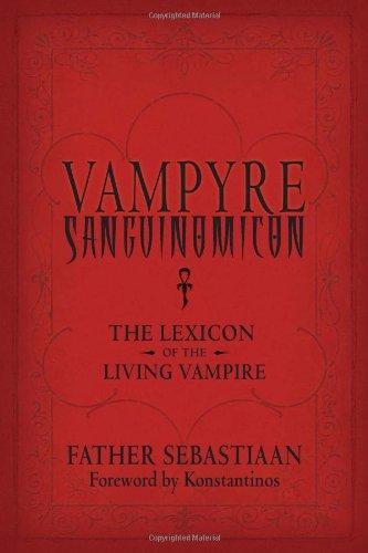 Vampyre Sanguinomicon: The Lexicon of the Living Vampire 9781578634804