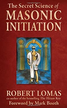 The Secret Science of Masonic Initiation 9781578634903