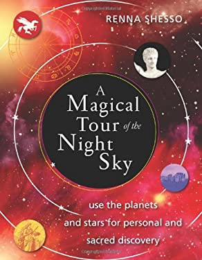 A Magical Tour of the Night Sky: Use the Planets and Stars for Personal and Sacred Discovery 9781578634958
