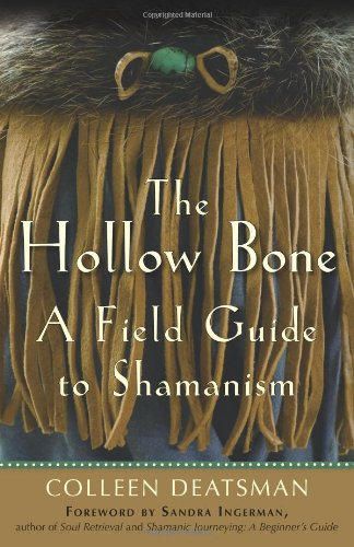The Hollow Bone: A Field Guide to Shamanism 9781578634989