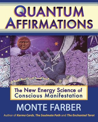Quantum Affirmations: The New Energy Science of Conscious Manifestation 9781578635146