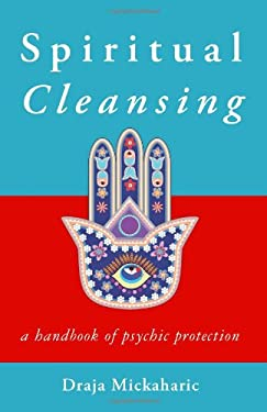 Spiritual Cleansing: A Handbook of Psychic Self-Protection