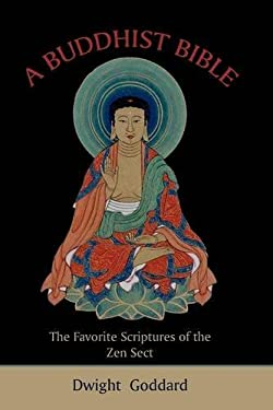 A Buddhist Bible: The Favorite Scriptures of the Zen Sect 9781578988570