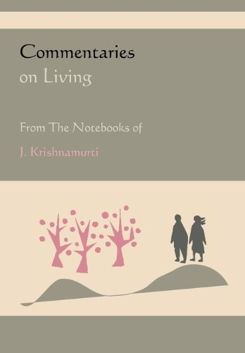 Commentaries on Living from the Notebooks of J. Krishnamurti 9781578989201