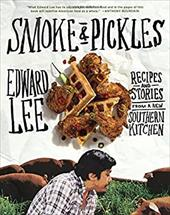 Smoke and Pickles: Southern Food with an Asian Kick 20577410