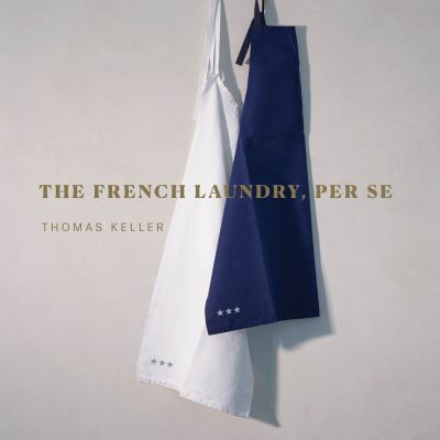 The French Laundry, Per Se (The Thomas Keller Library)