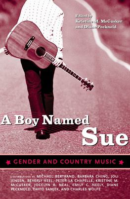 A Boy Named Sue: Gender and Country Music 9781578066780