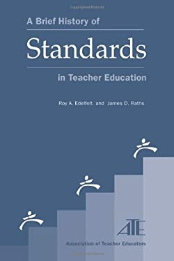 A Brief History of Standards in Teacher Education 9781578862368