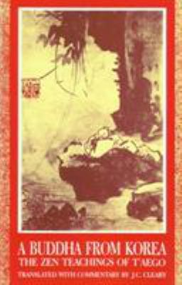 A Buddha from Korea: The Zen Teachings of T'Aego 9781570626678