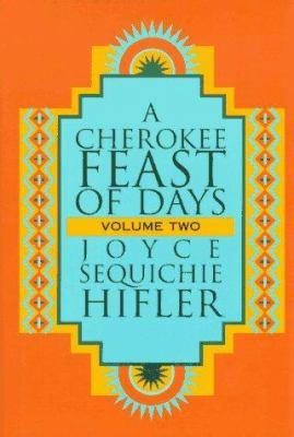Cherokee Feast of Days, Volume II 9781571780256