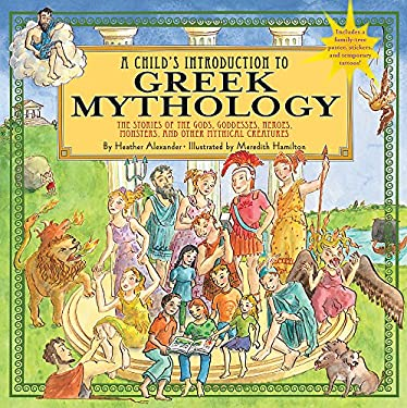 A   Child's Introduction to Greek Mythology: The Stories of the Gods, Goddesses, Heroes, Monsters, and Other Mythical Creatures [With Sticker(s) and P