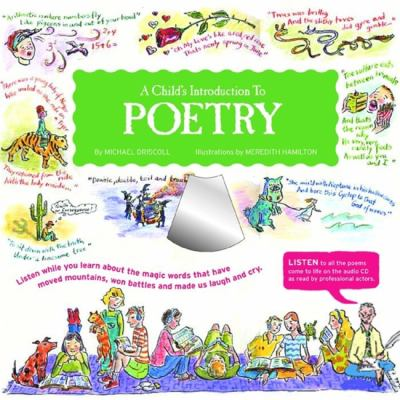 A   Child's Introduction to Poetry: Listen While You Learn about the Magic Words That Have Moved Mountains, Won Battles and Made Us Laugh and Cry [Wit