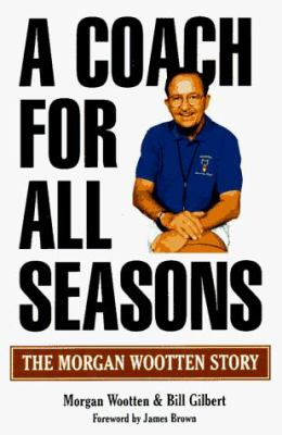 A Coach for All Seasons: The Morgan Wootten Story 9781570281501