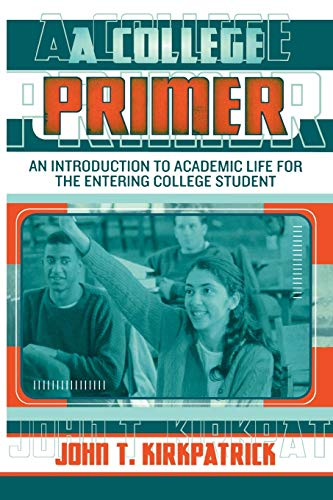 A College Primer: An Introduction to Academic Life for the Entering College Student 9781578861392