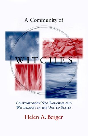 A Community of Witches: Contemporary Neo-Paganism and Witchcraft in the United States 9781570032462