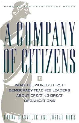 A Company of Citizens: What the World's First Democracy Teaches Leaders about Creating Great Organizations 9781578514403