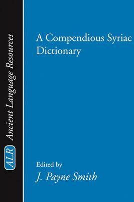 A Compendious Syriac Dictionary 9781579102272