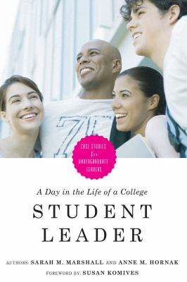 A Day in the Life of a College Student Leader: Case Studies for Undergraduate Leaders 9781579222284