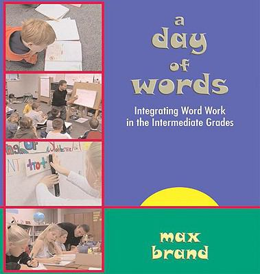 A Day of Words: Integrating Word Work in the Intermediate Grades [With Viewing Guide] 9781571104175