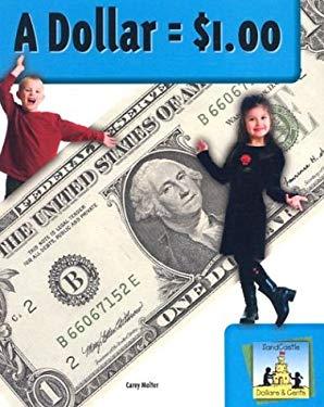 A Dollar = $1.00 9781577658856