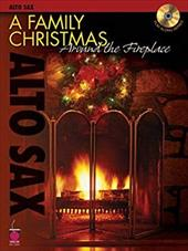 A Family Christmas Around the Fireplace: Alto Sax [With CD (Audio)] 7098175