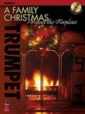 A Family Christmas Around the Fireplace: Trumpet [With CD (Audio)] 7098177