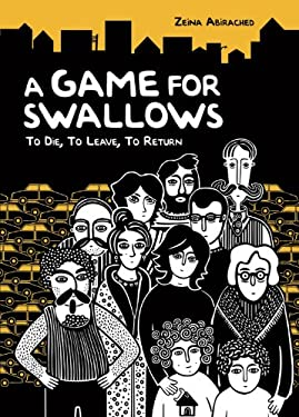 A Game for Swallows: To Die, to Leave, to Return 9781575059419