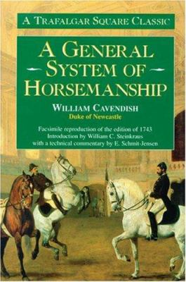 A General System of Horsemanship: A Facsimile Reproduction of the Edition of 1743 9781570761515