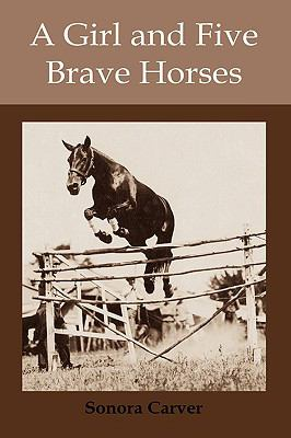 A Girl and Five Brave Horses 9781578987320